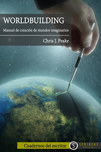 Worldbuilding: Manual de creación de mundos imaginarios por Chris J. Peake