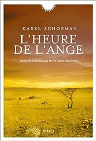 L'heure de l'ange par Karel Schoeman