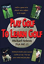 Play Golf to Learn Golf (English Edition)