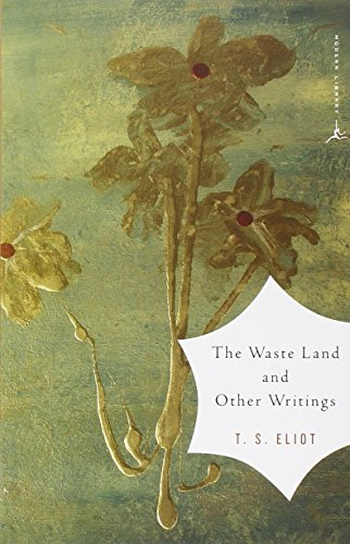 The Waste Land and Other Writings (Modern Library)