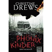 Phönixkinder: Kriminalroman