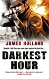 Darkest Hour: A Jack Tanner Adventure by James Holland