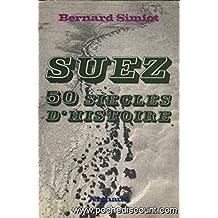 Suez : 50 siècles d'histoire.