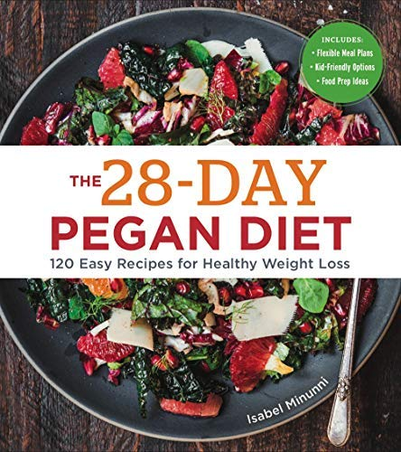 the 28-day pegan diet: more than 120 easy recipes for healthy weight loss (english edition)