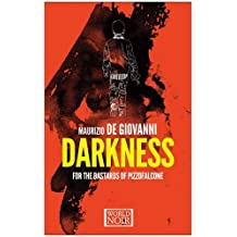 Darkness for the Bastards of Pizzofalcone (Bastards of Pizzofalcone 2) by Maurizio de Giovanni (2016-08-04)