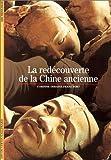 La redécouverte de la Chine ancienne de Corinne Debaine-Francfort (2 février 1999) Poche