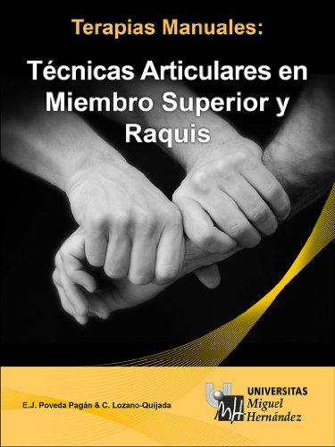 Técnicas Articulares en Miembro Superior y Raquis (Terapias Manuales nº 1) por Carlos Lozano Quijada