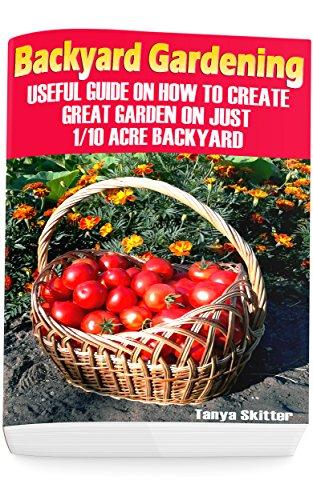 backyard-gardening-useful-guide-on-how-to-create-great-garden-on-just-1-10-acre-backyard-gardening-b