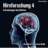 Hirnforschung 4: Erkrankungen des Gehirns