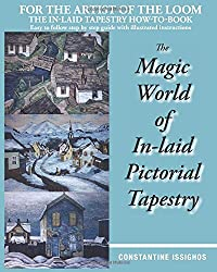 The Magic World of In-Laid Pictorial Tapestry: Volume 1