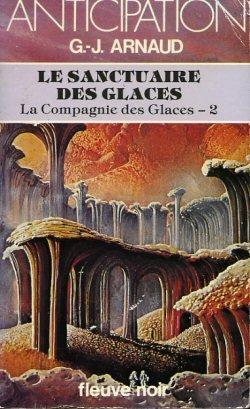 La Compagnie Des Glaces. Tome 2. Le Sanctuaire Des Glaces