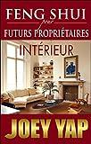 Telecharger Livres Feng Shui pour futurs proprietaires Interieur (PDF,EPUB,MOBI) gratuits en Francaise