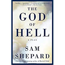 The God of Hell by Mr Sam Shepard (2005-04-12)