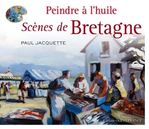 Peindre à l'huile : Scènes de Bretagne