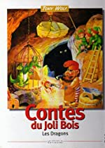 CONTES DU JOLI BOIS. Les dragons de Tony Wolf