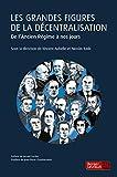 Les grandes figures de la décentralisation - De l'Ancien Régime à nos jours
