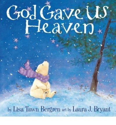 [(God Gave Us Heaven)] [Author: Lisa Tawn Bergren] published on (August, 2008)