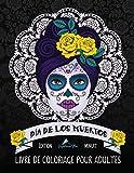 Dia de los muertos: Livre de coloriage pour adultes: Édition minuit: Illustrations sur un fond noir : Le Jour des Morts