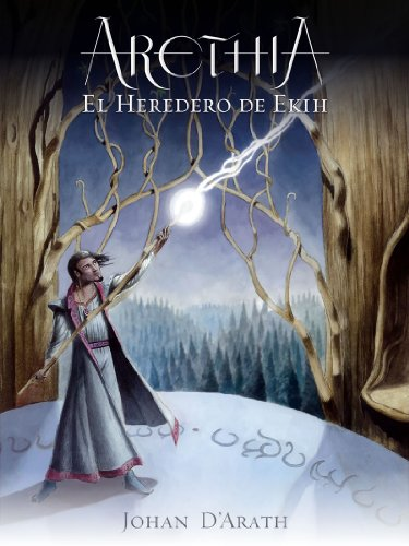 El Heredero de Ekih (Arethia nº 1) por Johan D'Arath