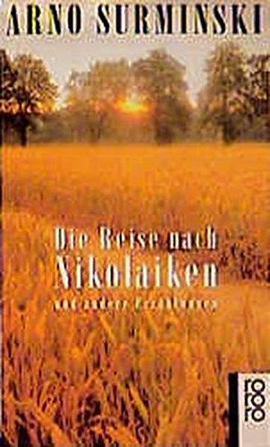 Die Reise nach Nikolaiken: und andere Erzählungen