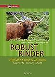 Robustrinder: Highland Cattle & Galloway - Friedrich Hardegg, Wolfgang Müller
