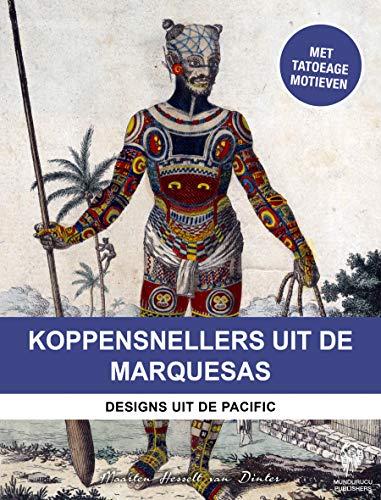 Koppensnellers van de Marquesas-eilanden: Designs uit de Pacific (Dutch Edition)
