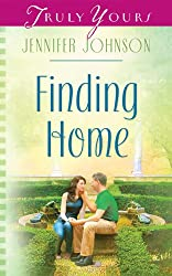 Finding Home (Truly Yours Digital Editions Book 866)