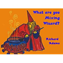 What are you mixing Wizard?
