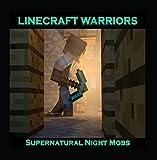 Supernatural Night Mobs (Minecraft Parody)