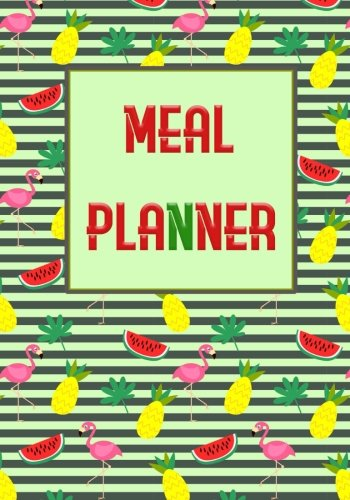 Meal Planner: My Meal Planner Planning Menu for Diabetics or baby menu, Daily Food Journal Menu Meal Prep Notebook Notepad to organize your Own Grocery List in each day. (Flamingo) -