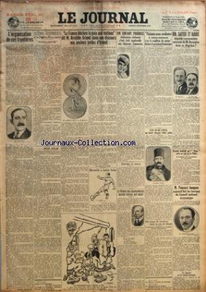 JOURNAL (LE) [No 2531] du 07/02/1927 - L'ORGANISATION DE NOS FRONTIERE - SCENE EXPRESSE A LA PETITE ROQUETTE - LA FRANCE DECLARE LA PAIX AUX NATIONS DIT M. ARISTIDE BRIAND DANS SON DISCOURS AUX ANCIENS POILUS D'ORENT - UN ENFANT PRODIGE - VIOLONISTE VIRTUOSE S'EST FAIT APPLAUDIR AUX CONCERTS LAMOUREUX - FAISONS NOUS CONFIANCE A NOUS MEMES C'EST LA CONDITION DU SUCCES DECLARE LE PRESIDENT DOUMERGUE - MM GAUTIER ET BAROUX DEPUTES COMMUNISTES SUIVRONT ILES M. BARANTON DANS SA DISGRACE ? - RICCIOTT