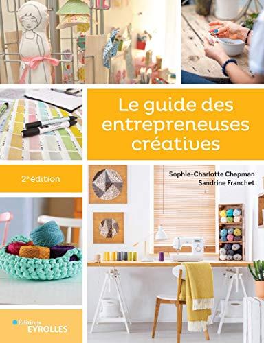 Le guide des entrepreneuses créatives par Sophie-Charlotte Chapman