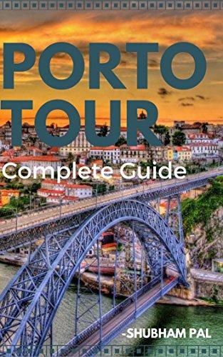 Porto Tour: Complete Guide (English Edition)