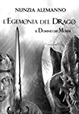 Scarica Libro Il Dominio Dei Mondi Vol I L EGEMONIA DEL DRAGO (PDF,EPUB,MOBI) Online Italiano Gratis