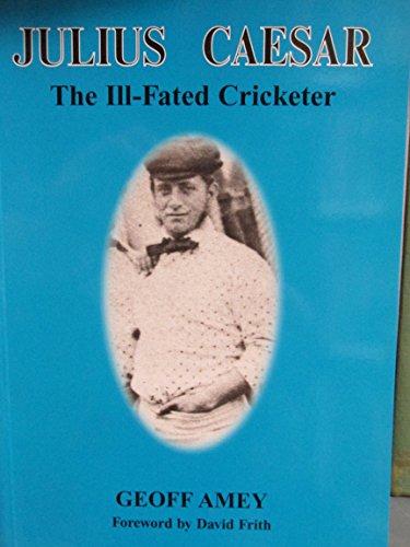 Julius Caesar: The Ill-fated Cricketer