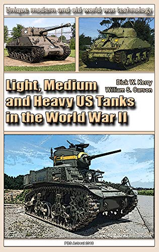 Light, Medium and Heavy US Tanks in the World War II: Weapons and military equipment of the world (English Edition) - Stuart M3 Tank