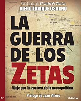 La guerra de Los Zetas eBook: Osorno, Diego Enrique: Amazon.es ...
