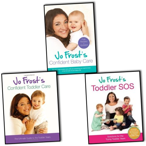 Jo Frost Toddler & Baby Care 3 Books Collection Pack Set RRP £46.97 (Confident Baby Care(Paperback), Toddler SOS, Confident Toddler Care)