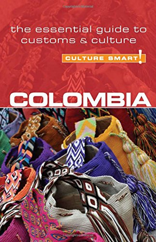Colombia - Culture Smart!: The Essential Guide to Customs and Culture