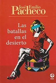 Las batallas en el desierto  by Jose Emilio Pacheco par José Emilio Pacheco