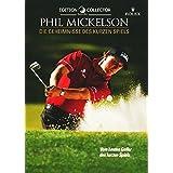 Phil Mickelson - Die Geheimnisse des kurzen Spiels