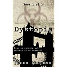 Dystopia: Book one of two