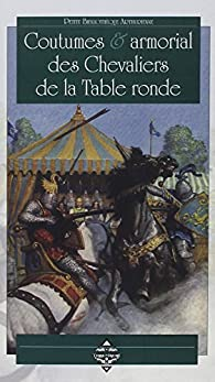 Coutumes & armorial des chevaliers de la table ronde par Editions Terre de brume