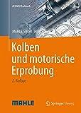 Image de Kolben und motorische Erprobung (ATZ/MTZ-Fachbuch)