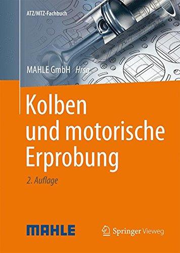 Kolben und motorische Erprobung (ATZ/MTZ-Fachbuch)