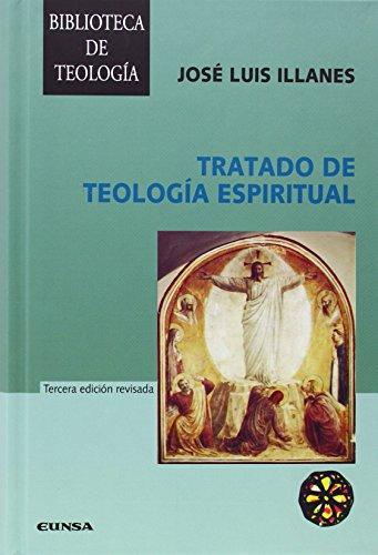 Tratado de teología espiritual (Biblioteca de teología) por José Luis Illanes Maestre