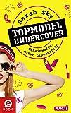 Topmodel undercover 1: Geheimwaffe: roter Lippenstift (German Edition)