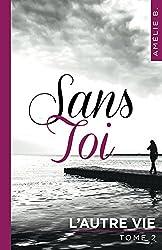 Sans Toi - L'autre vie: Un roman bouleversant et surprenant !