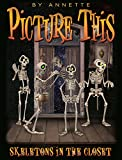 PICTURE THIS: ( 4 ) Skeletons In The Closet: ( Children Picture Book )