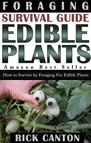 Foraging: Survival Guide Edible Plants: How to Survive by Foraging For Edible Plants (Survival, Wilderness, Ethnobotanical Book 1) Descargar ebooks PDF